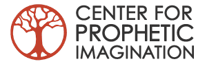 the Center for Prophetic Imagination